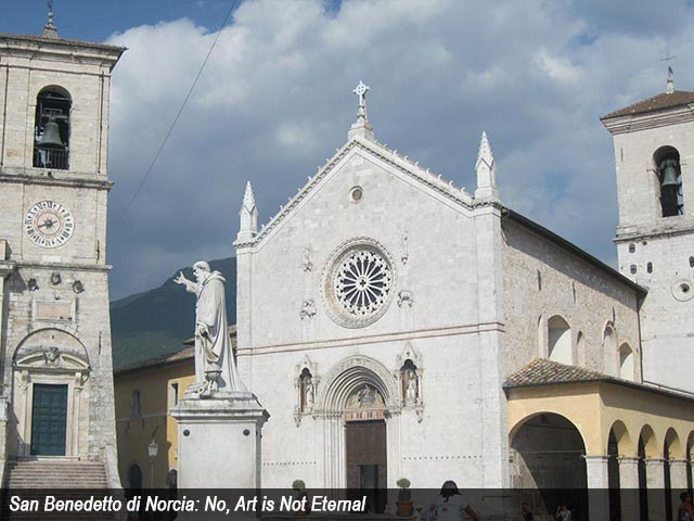 San Benedetto di Norcia: No, Art is Not Eternal